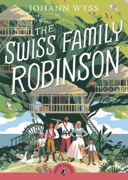 the swiss family robinson b00166yc9w the swiss family robinson by johann david wyss paperback barnes noble 174