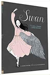 swan the life and dance of anna pavlova laurel snyder julie morstad 9781452118901 amazon