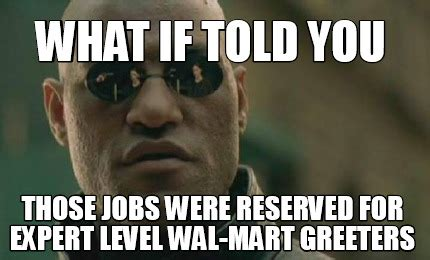 Meme What If - meme creator what if told you those jobs were reserved