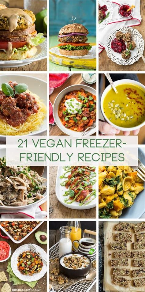21 vegan freezer friendly meal snack recipes my tips for