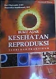 Buku Ajar Kesehatan Reproduksi buku ajar kesehatah reproduksi teori dan praktikum mitramedia utama