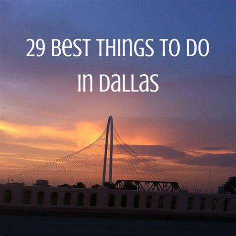 things to do in every state 29 best things to do in dallas the sweet wanderlust
