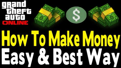 The Best Way To Make Money On Gta 5 Online - gta online how to quot make money quot legit best easy way gta v multiplayer youtube