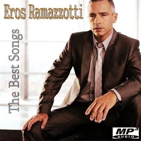 eros ramazzotti the best eros ramazzotti the best songs 2013 mp3 pop