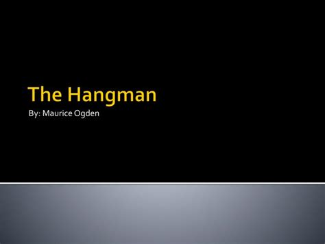 Hangman Powerpoint Ppt The Hangman Powerpoint Presentation Id 5499005