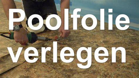 Folie Kleben Youtube by Poolfolie Verlegen Youtube