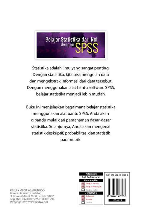 Belajar Alat Analisis Data Spss belajar statistika dari nol dengan spss book by edy winarno st m eng ali zaki smitdev community