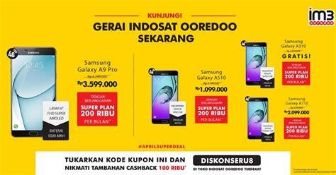 promo indosat terbaru 2018 indosat ooredoo promo 4 samsung a series informasi samsung