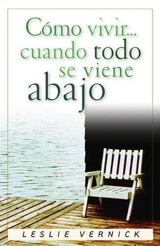cuando ã contigo ã when i lived with you edition books como vivir cuando todo se viene abajo how to live right