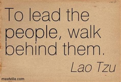 how to a to walk the lead to lead the walk them picture quote by lao tzu