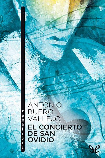 libro el concierto de san libro el concierto de san ovidio de antonio buero vallejo descargar gratis ebook epub