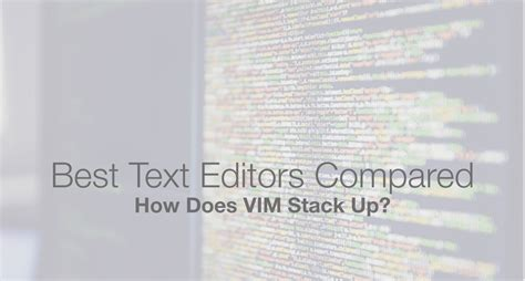 best text editors the best text editors compared how does vim stack up
