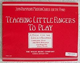 teaching little fingers to teaching little fingers to play john thompson s modern course for the piano thompson john