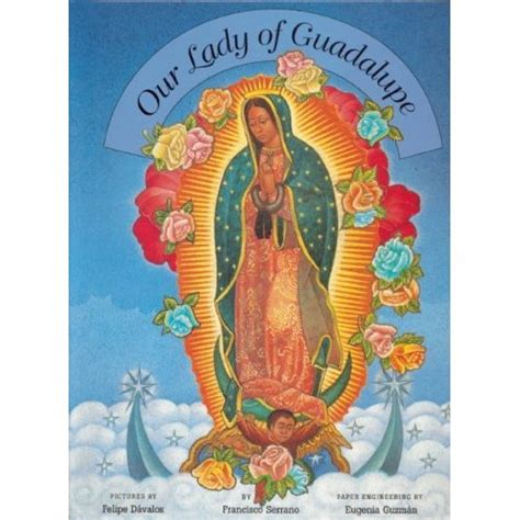 our of guadalupe of the civilization of books advent feast our of guadalupe catholic culture