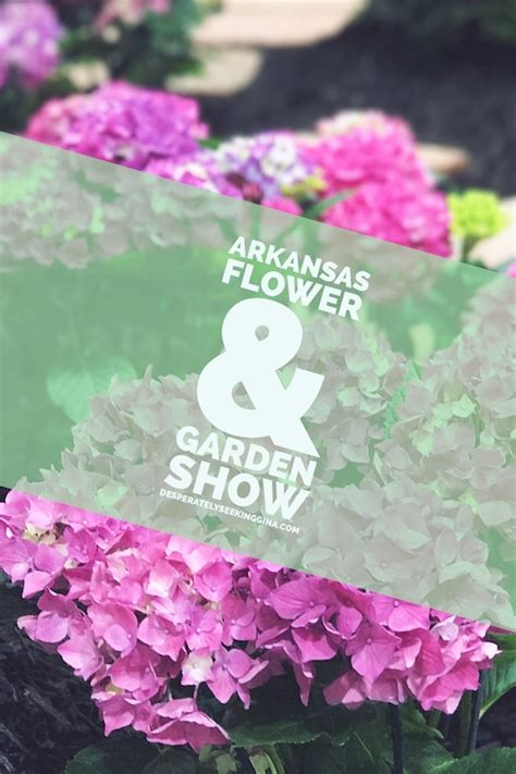 Arkansas Flower And Garden Show Arkansas Flower And Garden Show Desperately Seeking