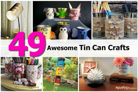 tin can crafts projects 49 awesome tin can crafts