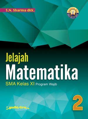 Matematika Xi Wajib K13 New yudhistira sma ma