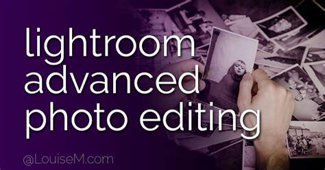 instagram advanced tutorial adobe lightroom training 4 advanced photo editing