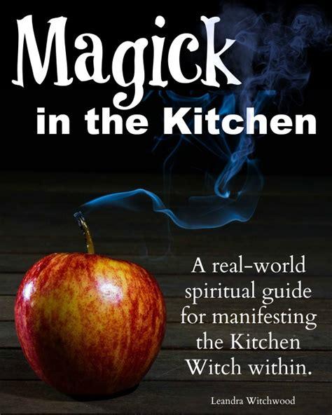 Kitchen Magick Magick In The Kitchen