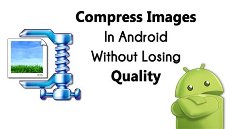 android wallpaper loses quality collnet how to compress images in android without losing