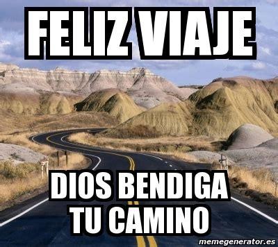 imagenes dios te bendiga en tu viaje meme personalizado feliz viaje dios bendiga tu camino