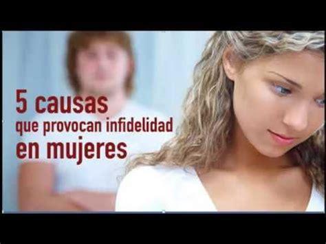 imagenes sorprendentes de mujer infiel 5 causas que provocan infidelidad en mujeres youtube