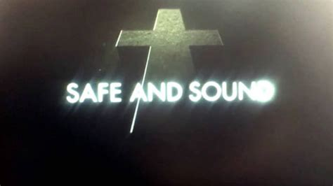 safe and sound testo justice safe and sound traduzione testo e audio nuove