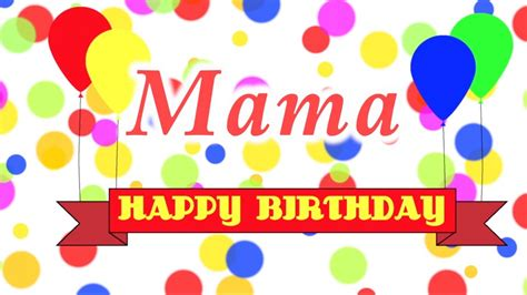 imagenes happy birthday mama happy birthday mama song youtube