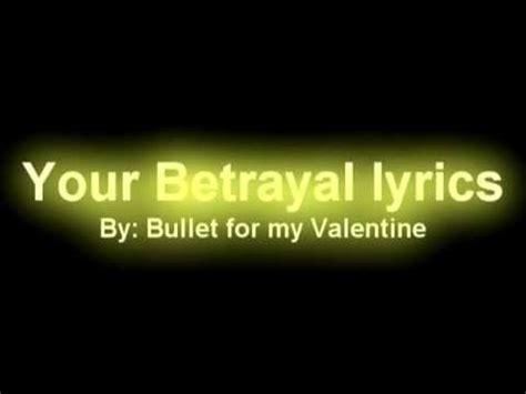 bullet for my lyrics your betrayal your betrayal lyrics hq sound