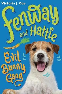 fenway and hattie and the evil bunny books fenway and hattie and the evil bunny hardcover