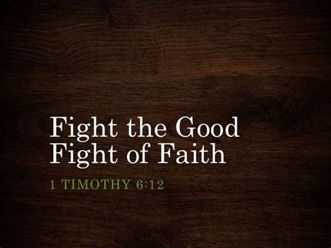 good fight fight the good fight of faith