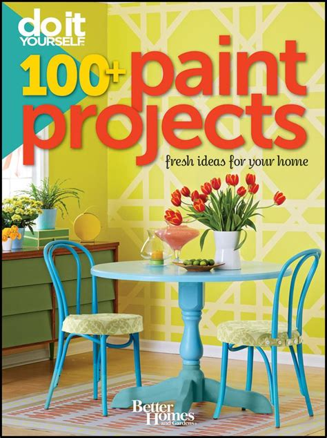 Better Homes And Gardens Giveaways - better homes and gardens do it yourself 100 paint projects book giveaway 10 13 moms