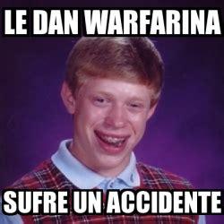 Meme Generator Dan Deacon - meme bad luck brian le dan warfarina sufre un accidente