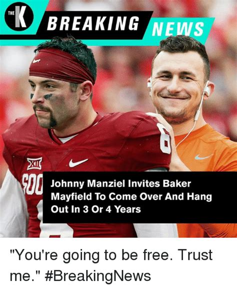 Johnny Manziel Meme - the breaking news johnny manziel invites baker mayfield to come over and hang out in 3 or 4