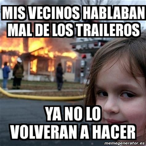 imagenes memes de vecinos meme disaster girl mis vecinos hablaban mal de los