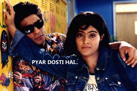 quotes film kuch kuch hota hai happy friendship day 10 popular bollywood dialogues to