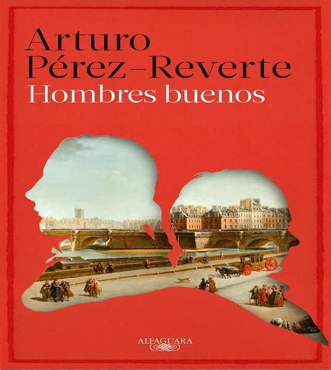 hombres buenos by arturo perez reverte paperback spanish booksamillion com books 110 best images about libros on