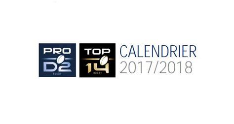 Calendrier 2018 Rugby Top 14 Pro D2 La Lnr D 233 Voile Le Calendrier Complet De