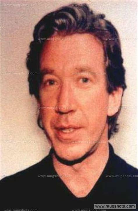 You Cannot Get With A Criminal Record Tim Allen Mugshot Tim Allen Arrest