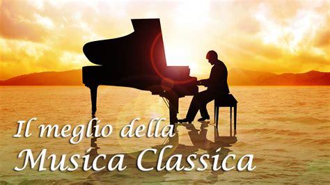 musica da rilassante la migliore musica classica famosa rilassante per studiare
