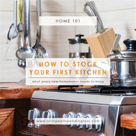 how to set up your kitchen how to set up your kitchen how to stock your first kitchen