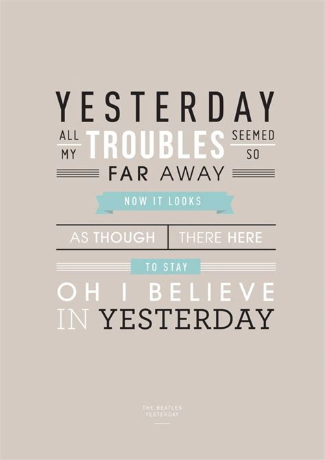 To Yesterday quotes by the beatles yesterday quotesgram