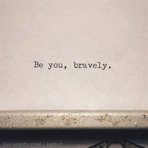 can you be my quotes 25 best ideas about brave on