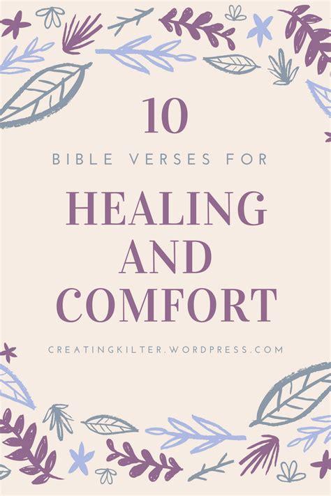 verses of healing and comfort 10 bible verses for healing and comfort creating kilter