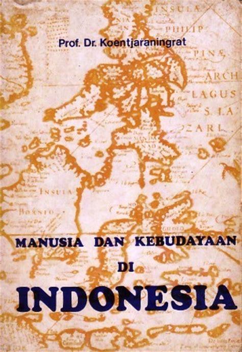 Sho Clear Di Indo manusia dan kebudayaan di indonesia by koentjaraningrat reviews discussion bookclubs lists