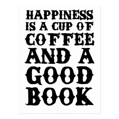 Happiness Is A Cup Of Coffee Hiasan Dinding Dapur Poster Dekorasi happiness is a cup of coffee and a book postcard zazzle