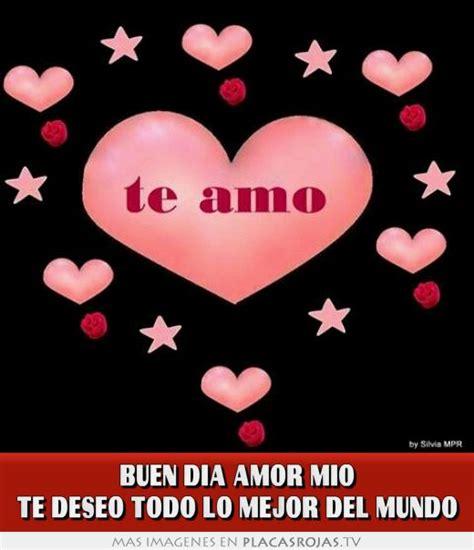 imagenes amor te deseo buen dia amor mio te deseo todo lo mejor del mundo