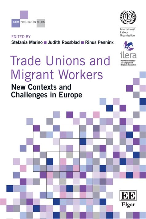 trade unions and migrant workers new contexts and challenges in europe ilera publication series books publications