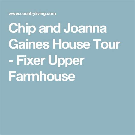 chip and joanna gaines farmhouse tour 17 best images about magnolia homes fixer upper on