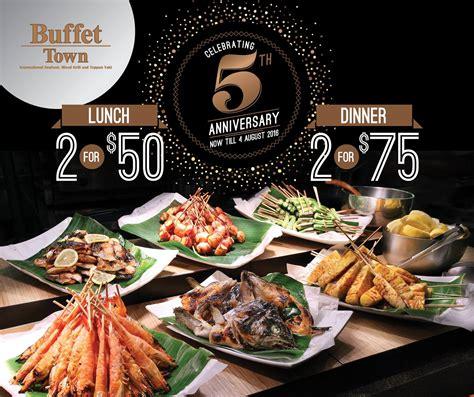 town buffet buffet town 5th anniversary 2 for 50 nett promotion